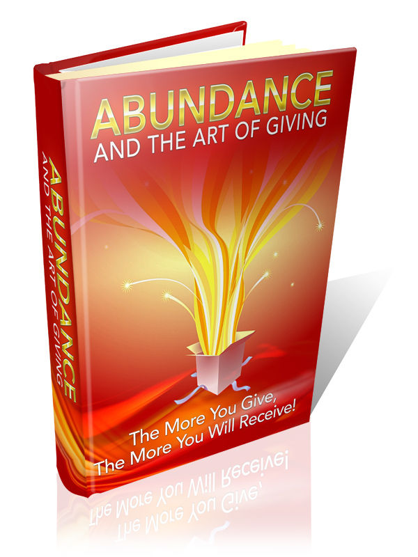 """Abundance And The Art Of Giving """" The More You Give, The More You Will Receive"""