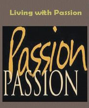living with passion Living with passion 281 likes inspirer of living with passion and living with passion life coach for others who need help striving with passion.